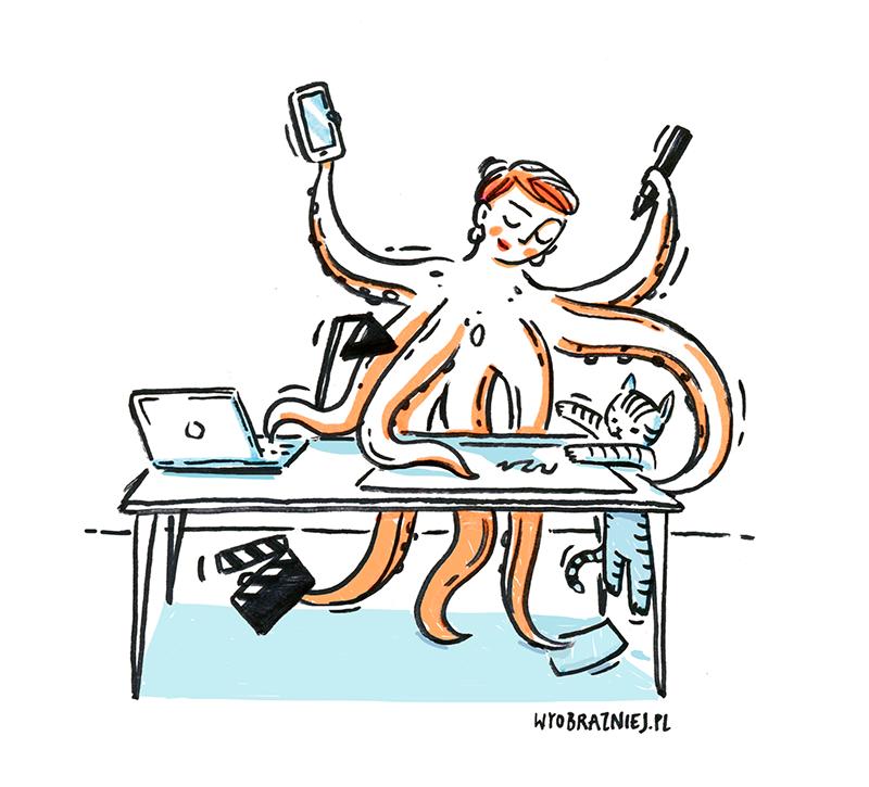 Rysunek przedstawiający mnie jako ośmiornicę. :) Stoję przy biurku i w każdej macce trzymam inny przedmiot. Z boku dynda kot, uczepiony blatu przednimi łapkami.